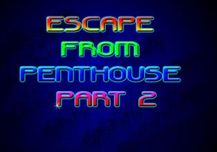 Escape From Penthouse Part 2