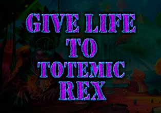 Give Life To Totemic Rex