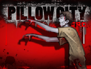 Pillow City Zero (Zombie Outbreak)