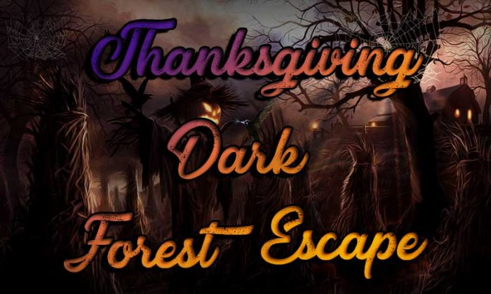 Thanksgiving Dark Forest Escape
