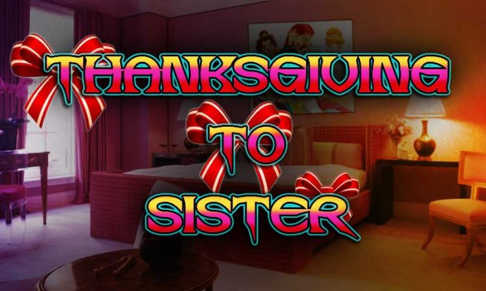 Thanksgiving To Sister