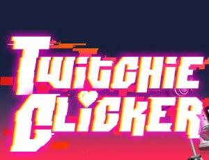 Twitchie Clicker